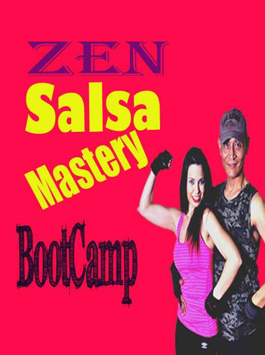 Zen Salsa Mastery Boot Camp